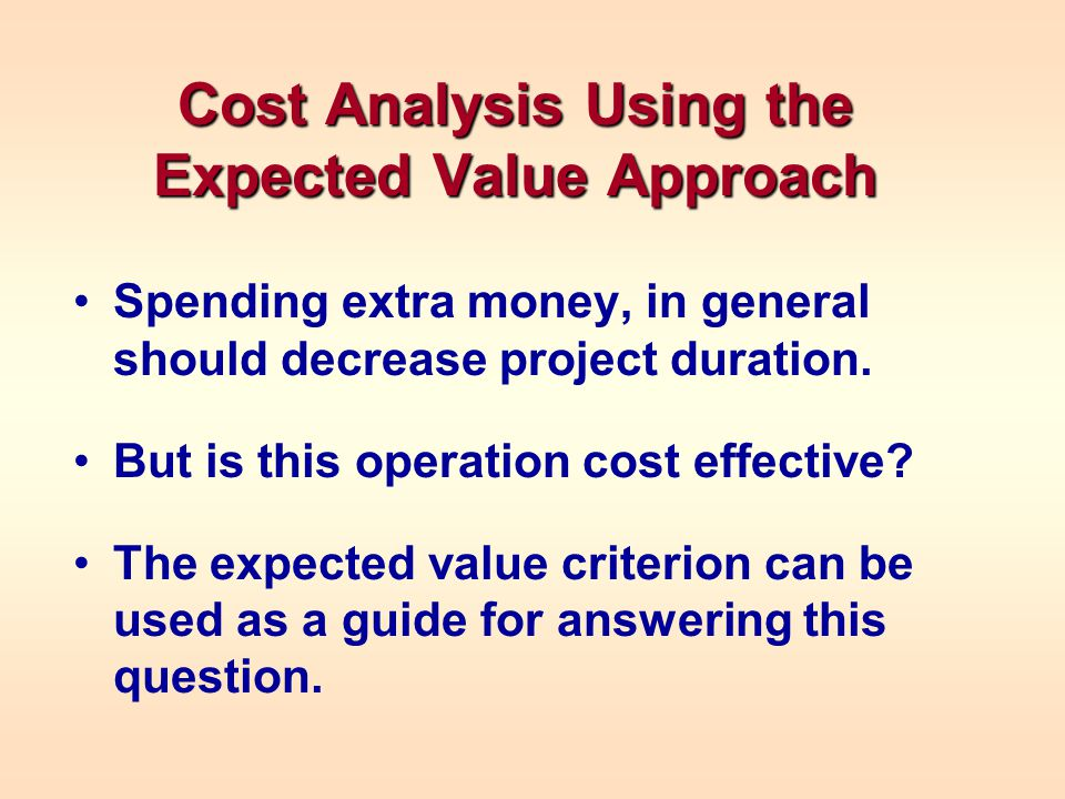 Cost Analysis Using the Expected Value Approach
