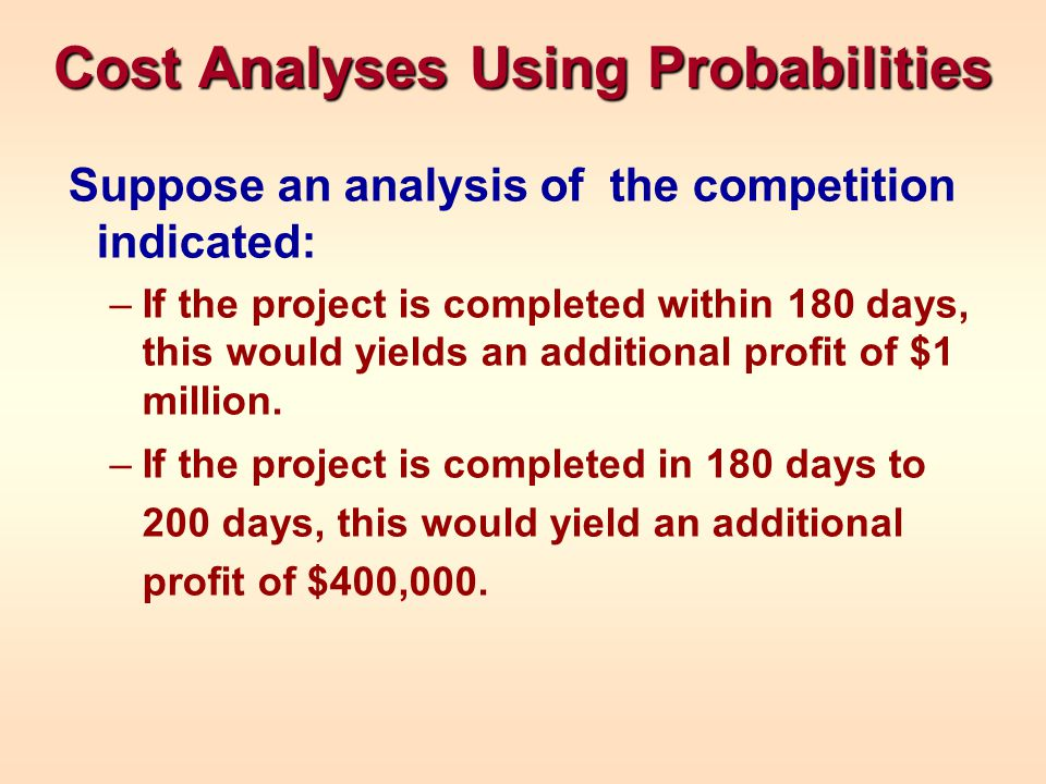 Cost Analyses Using Probabilities