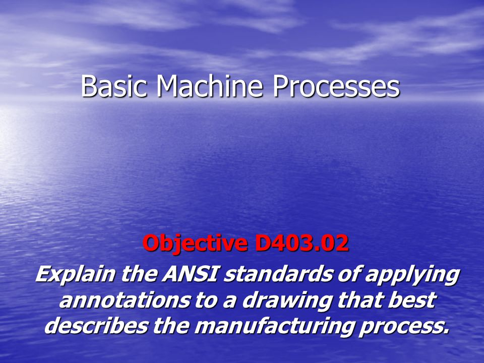 Basic Machine Processes