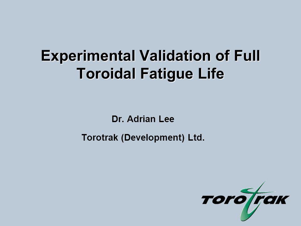 Experimental Validation of Full Toroidal Fatigue Life