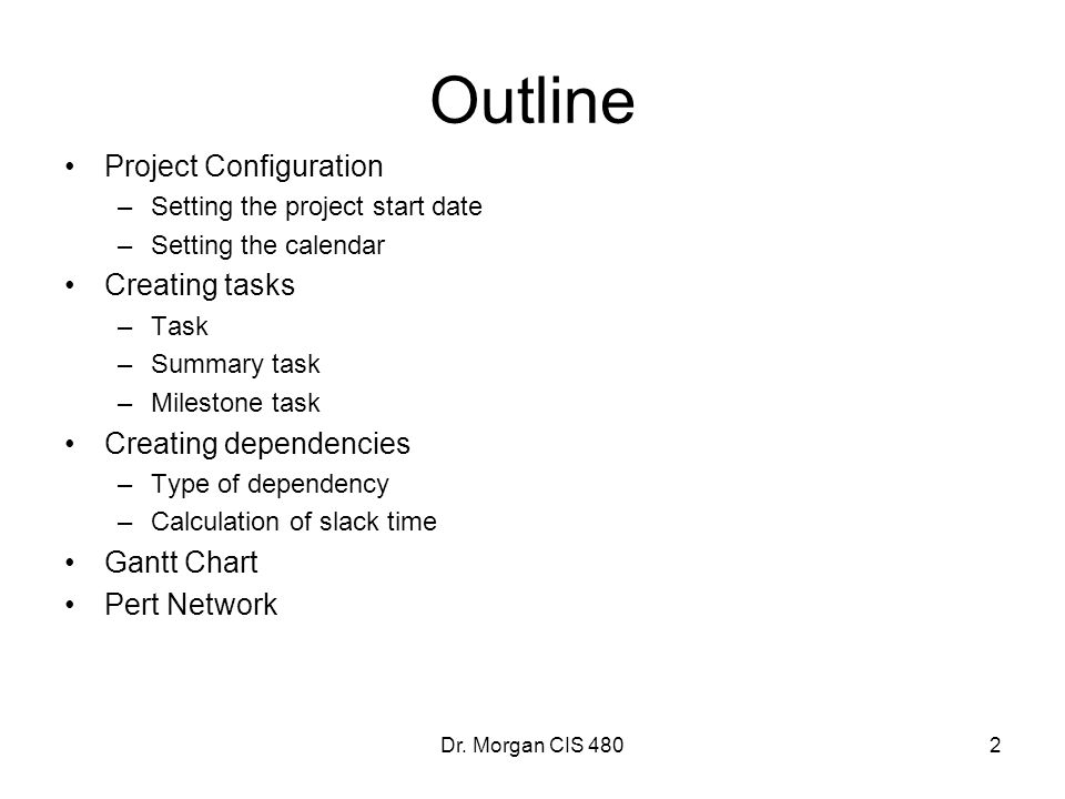 Outline Project Configuration Creating tasks Creating dependencies