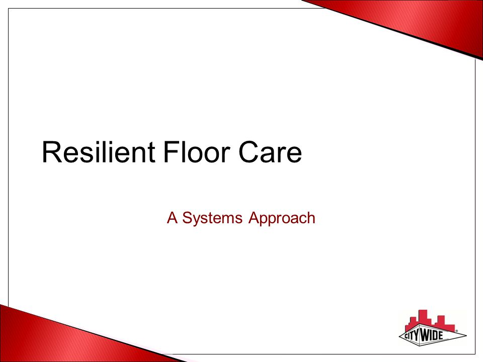 Resilient Floor Care A Systems Approach