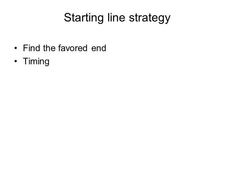 Starting line strategy