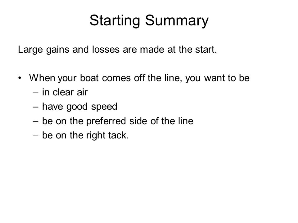 Starting Summary Large gains and losses are made at the start.