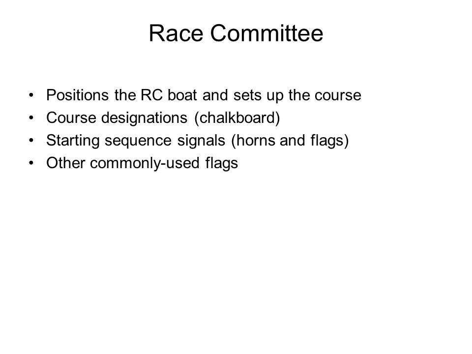 Race Committee Positions the RC boat and sets up the course