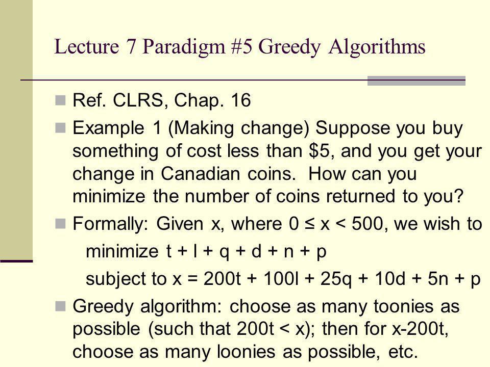 Lecture 7 Paradigm #5 Greedy Algorithms