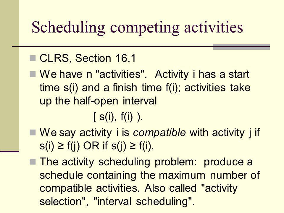 Scheduling competing activities