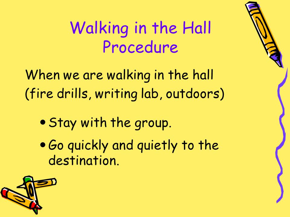 Walking in the Hall Procedure