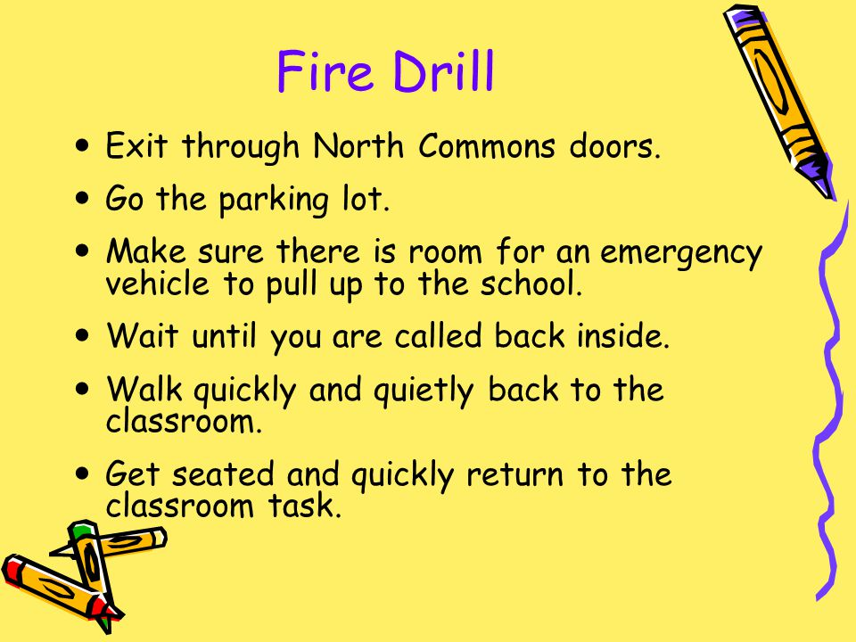 Fire Drill Exit through North Commons doors. Go the parking lot.