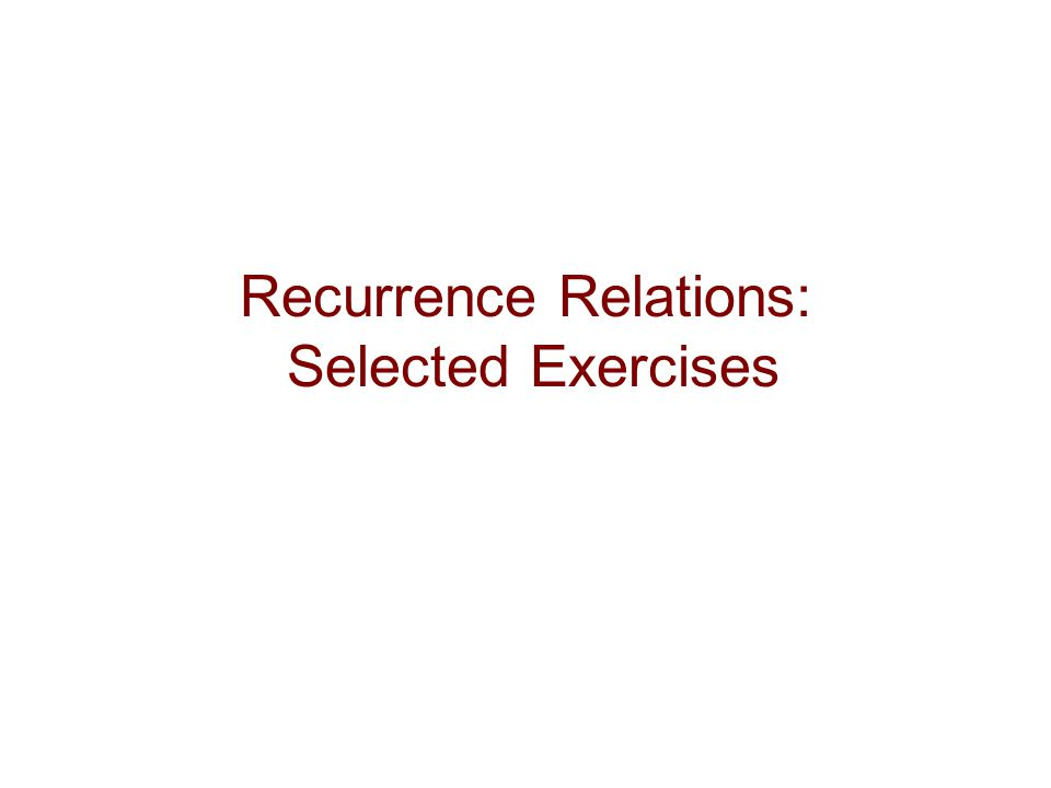 Recurrence Relations: Selected Exercises