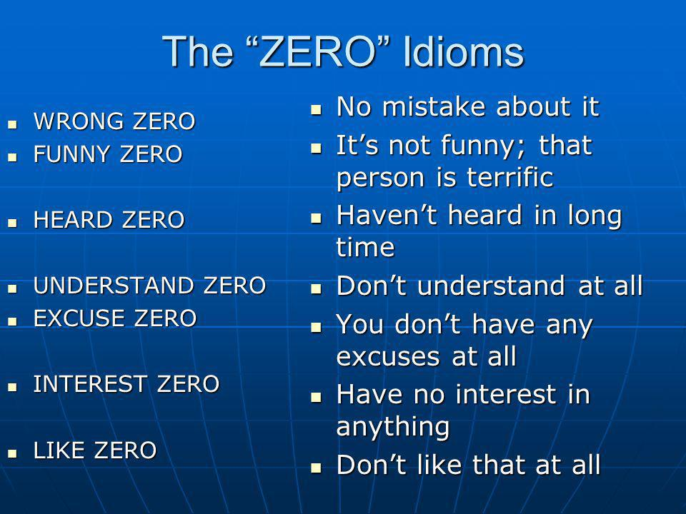 The ZERO Idioms No mistake about it