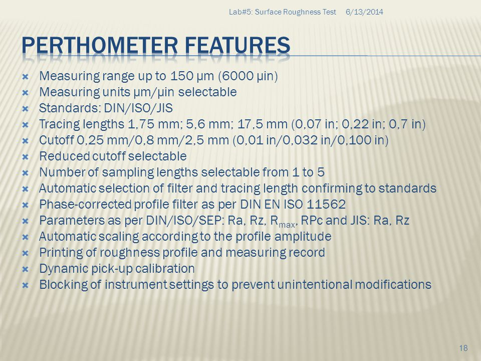 Perthometer Features Measuring range up to 150 µm (6000 µin)