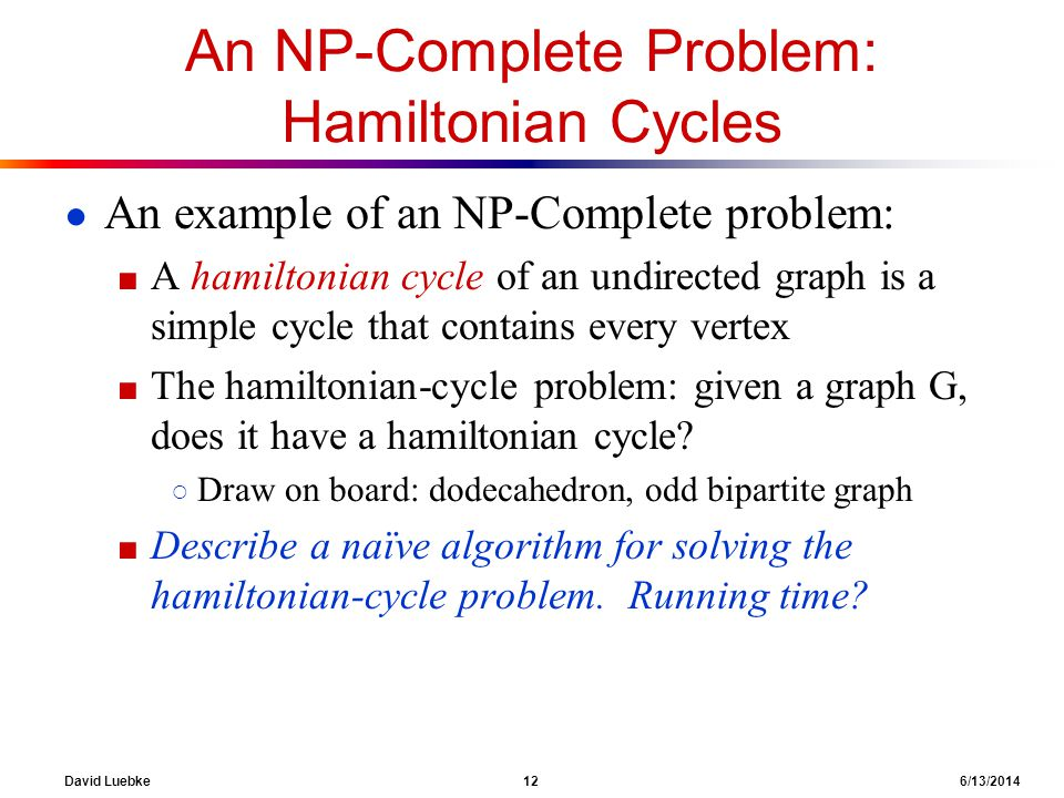 An NP-Complete Problem: Hamiltonian Cycles