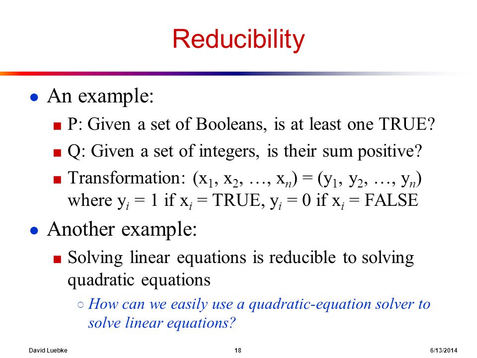 Reducibility An example: Another example: