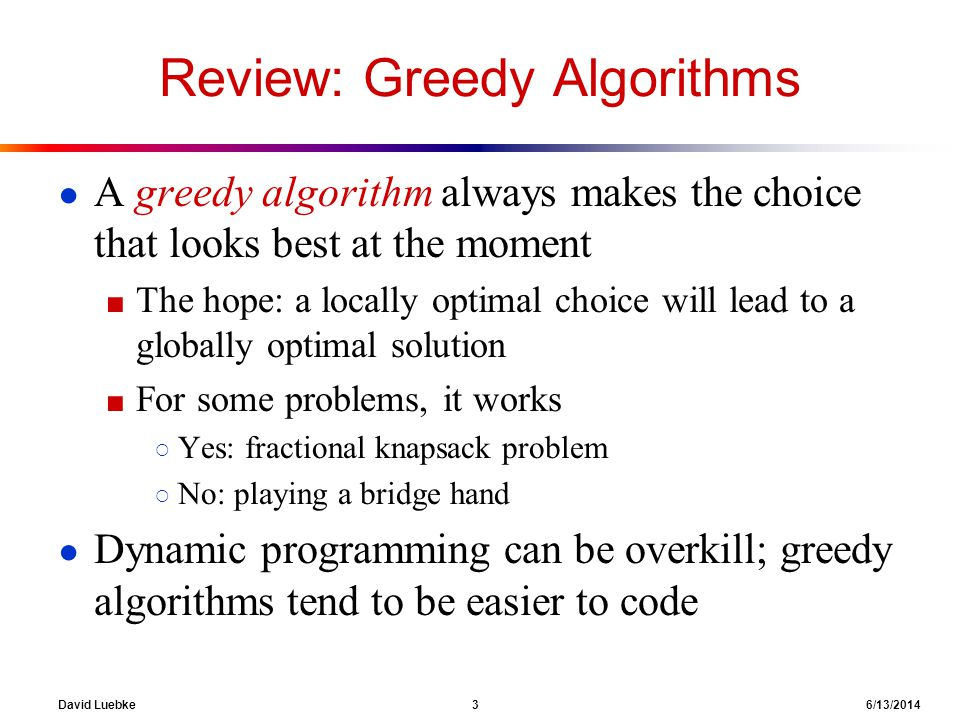 Review: Greedy Algorithms