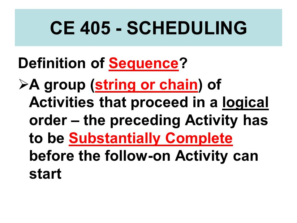 CE 405 - SCHEDULING Definition of Sequence