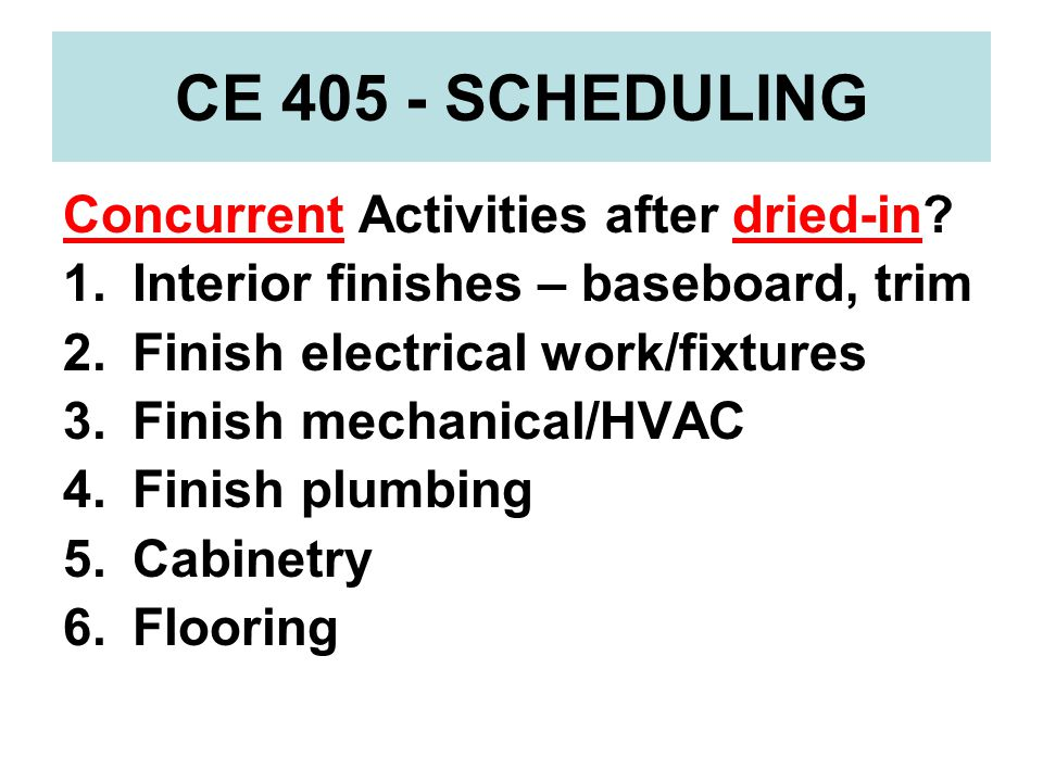 CE 405 - SCHEDULING Concurrent Activities after dried-in