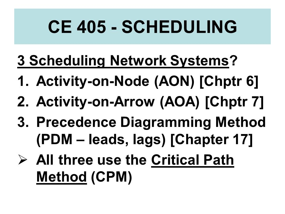 CE 405 - SCHEDULING 3 Scheduling Network Systems
