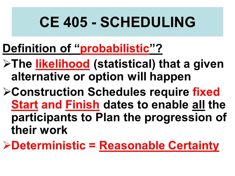 CE 405 - SCHEDULING Definition of probabilistic