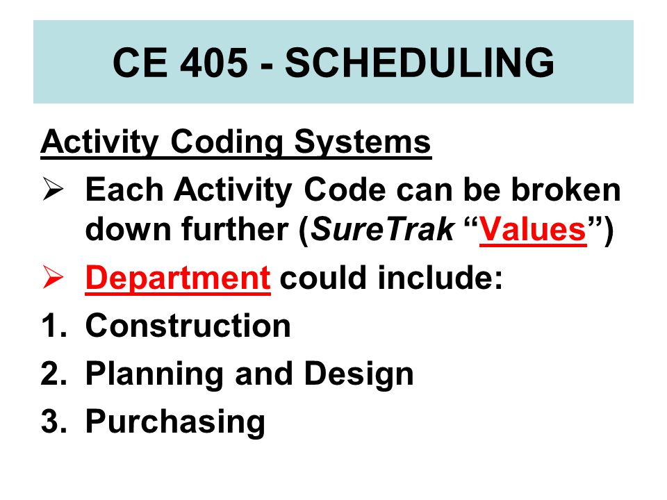 CE 405 - SCHEDULING Activity Coding Systems
