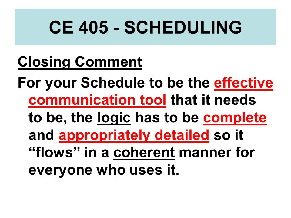 CE 405 - SCHEDULING Closing Comment