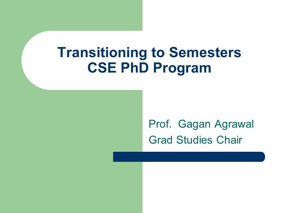 Transitioning to Semesters CSE PhD Program