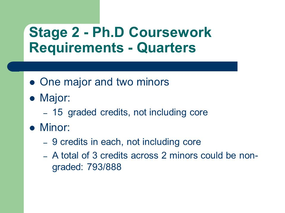 Stage 2 - Ph.D Coursework Requirements - Quarters