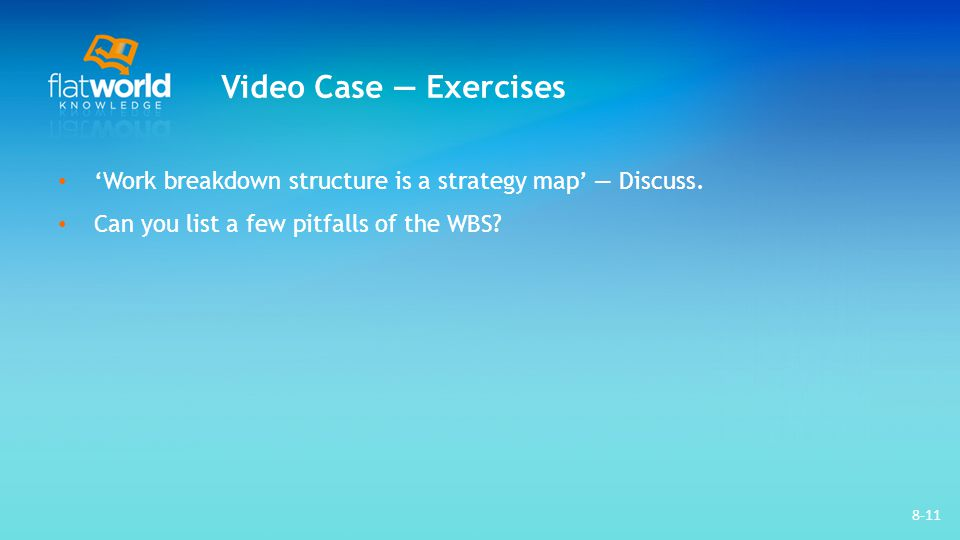 Video Case — Exercises 'Work breakdown structure is a strategy map' — Discuss.