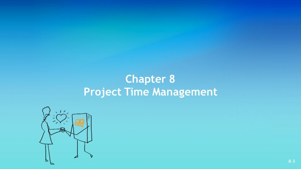 Chapter 8 Project Time Management
