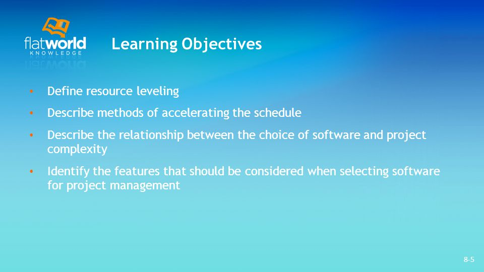 Learning Objectives Define resource leveling