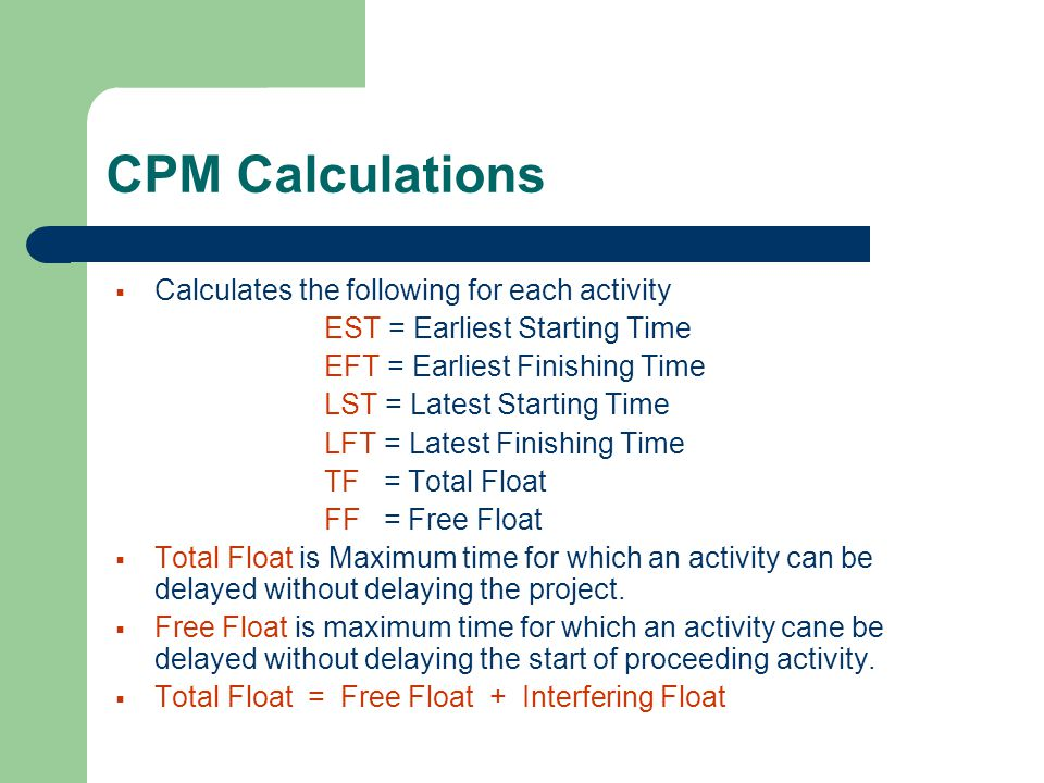 CPM Calculations Calculates the following for each activity