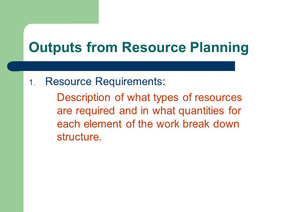 Outputs from Resource Planning