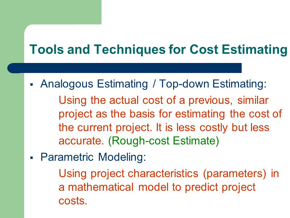 Tools and Techniques for Cost Estimating