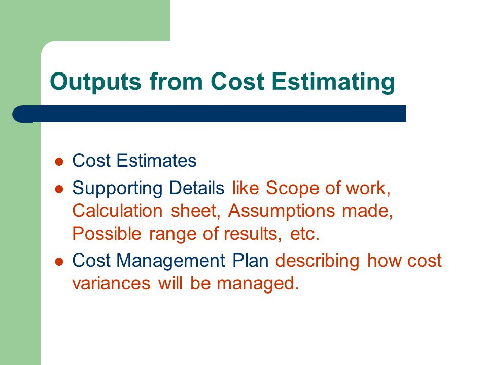 Outputs from Cost Estimating