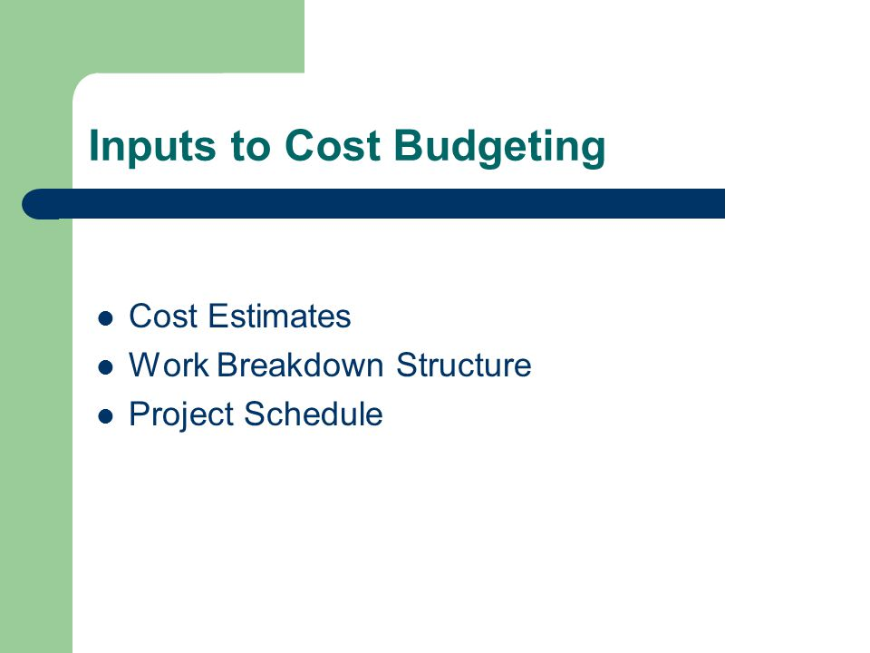 Inputs to Cost Budgeting