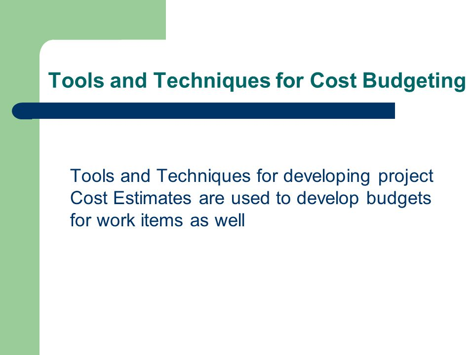 Tools and Techniques for Cost Budgeting