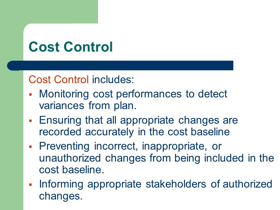 Cost Control Cost Control includes: