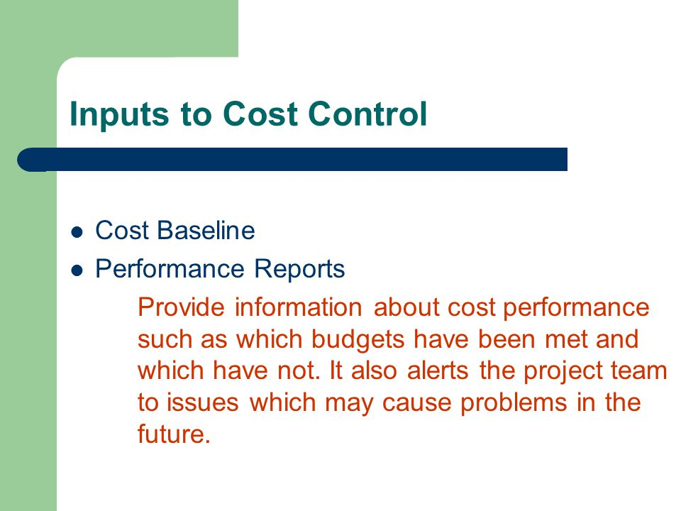 Inputs to Cost Control Cost Baseline Performance Reports