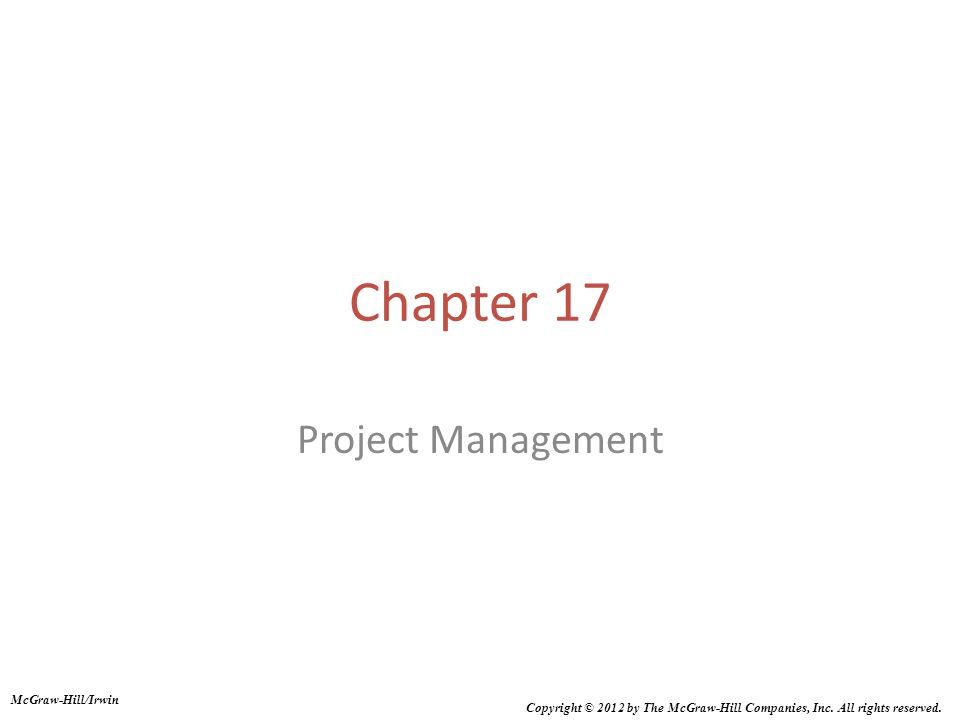 Chapter 17 Project Management McGraw-Hill/Irwin