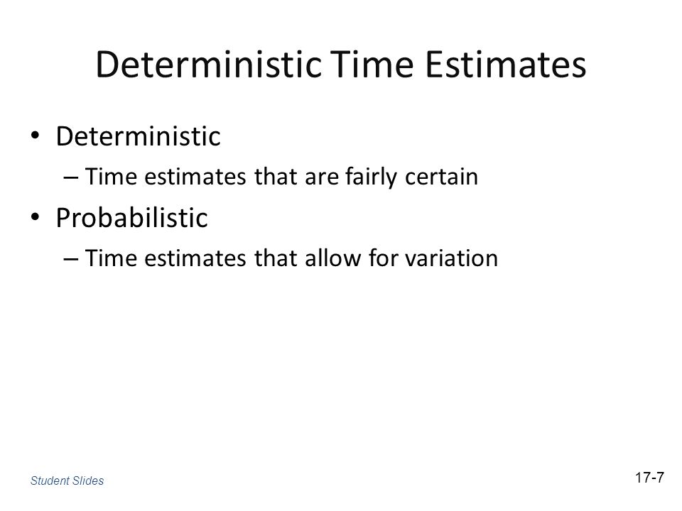 Deterministic Time Estimates