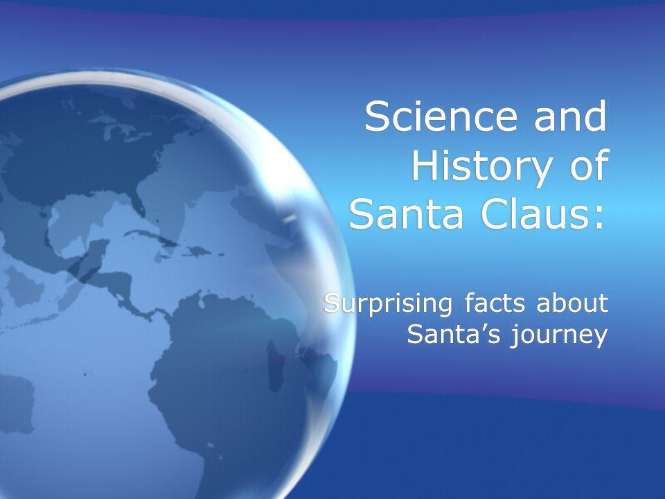Science and History of Santa Claus:
