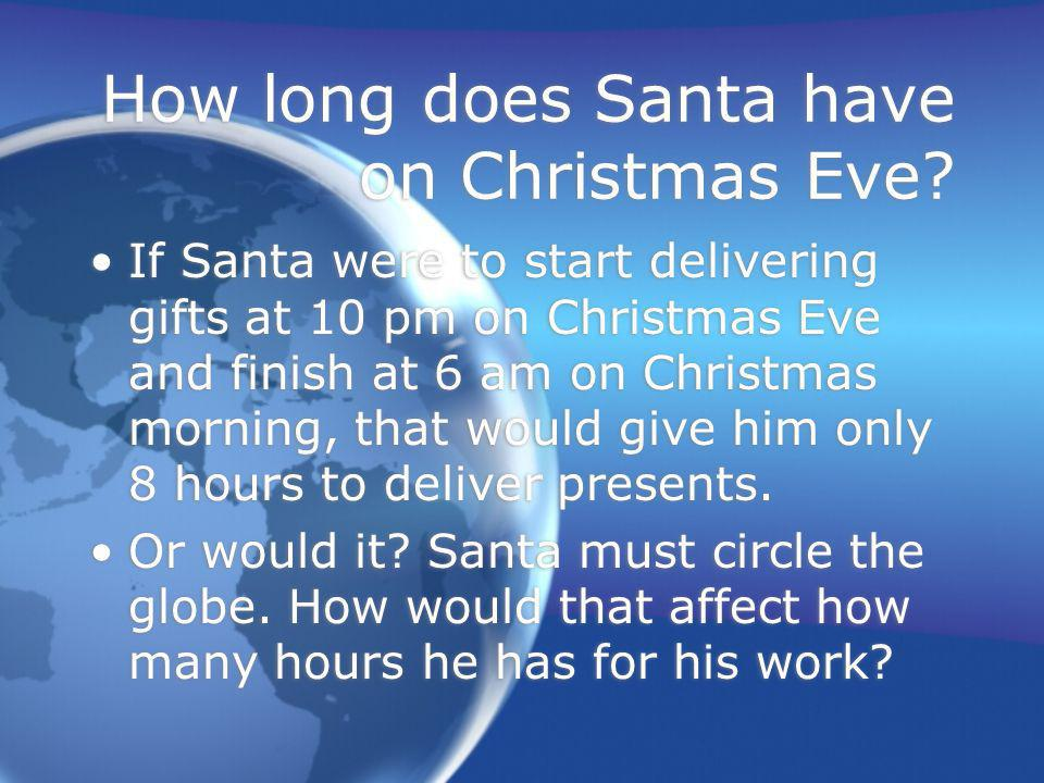 How long does Santa have on Christmas Eve