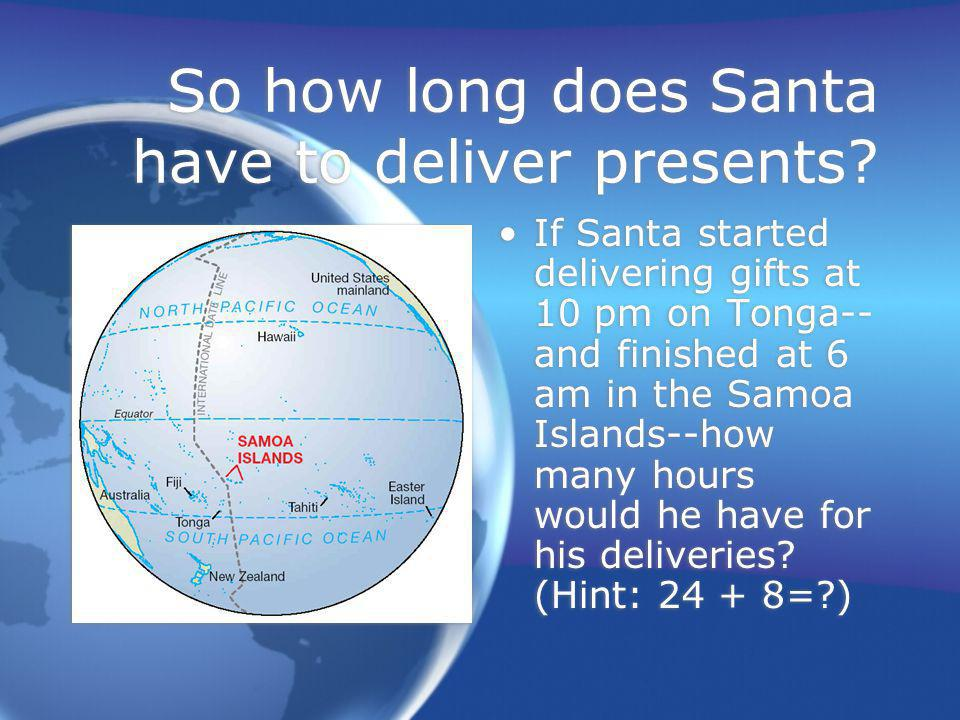 So how long does Santa have to deliver presents