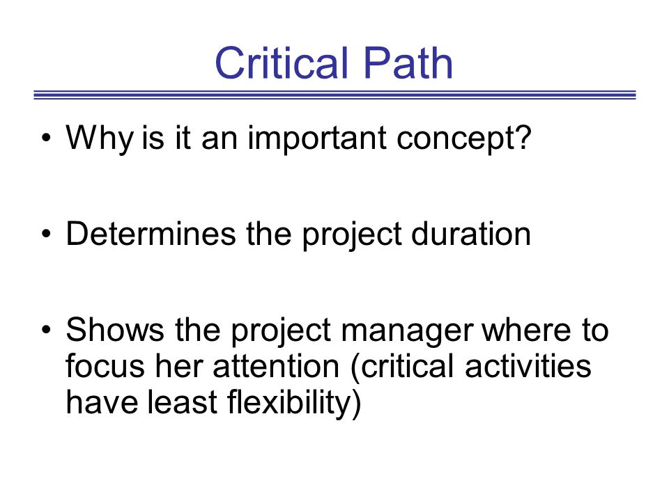 Critical Path Why is it an important concept
