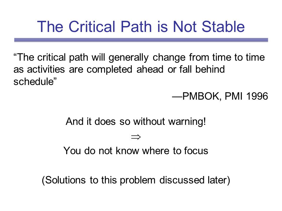 The Critical Path is Not Stable