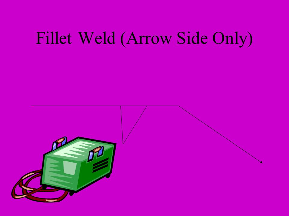 Fillet Weld (Arrow Side Only)