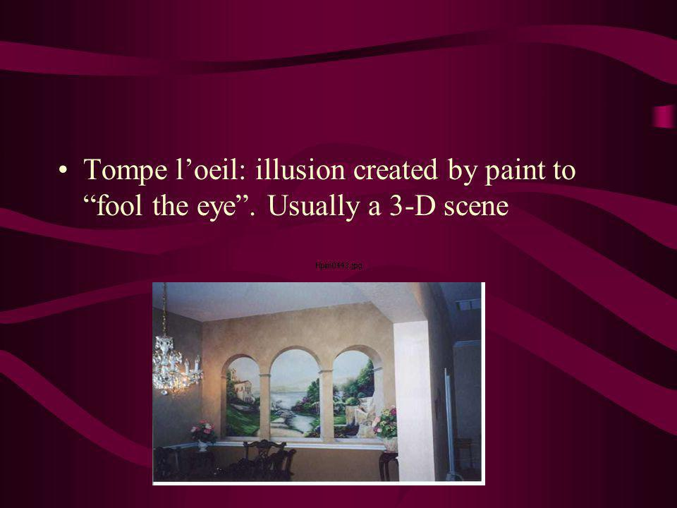Tompe l'oeil: illusion created by paint to fool the eye