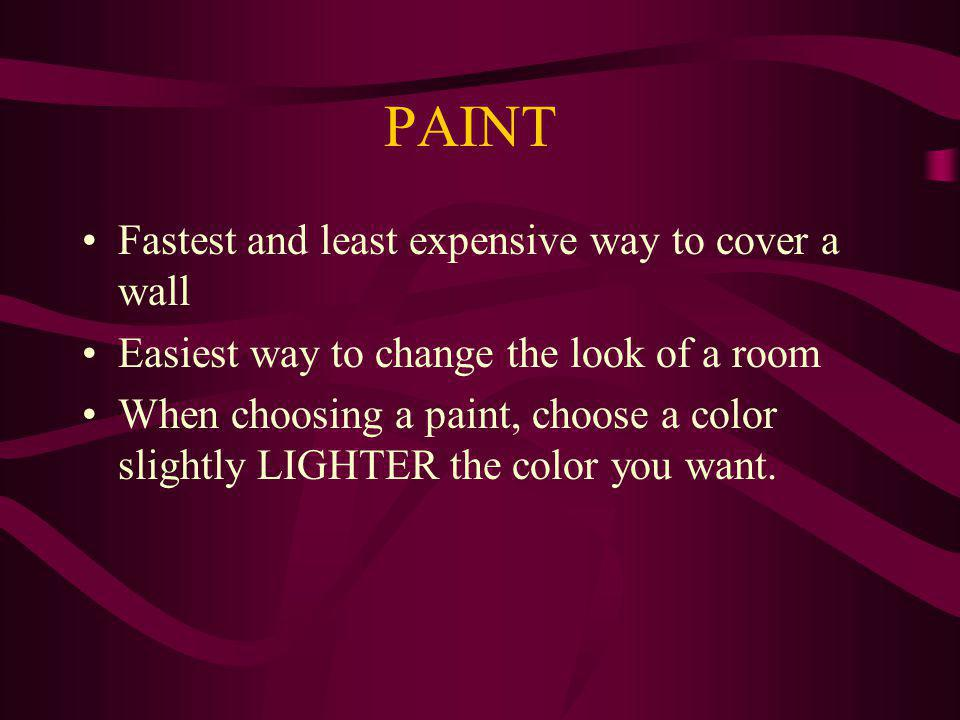PAINT Fastest and least expensive way to cover a wall