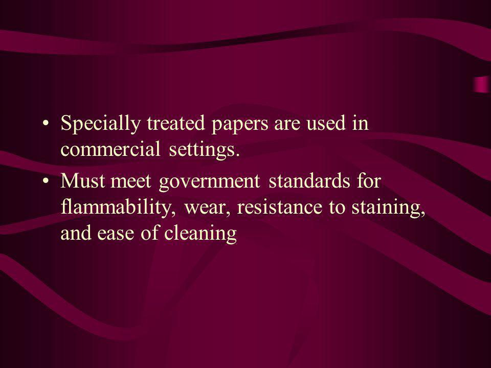 Specially treated papers are used in commercial settings.