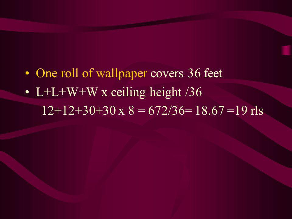 One roll of wallpaper covers 36 feet